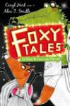 Foxy Tales: 02: The Road to Fame and Fortune (2014)