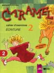 CARAMEL 2. Cahier d'activités № 2. Tетрадка № 2 по френски език за 3. клас (0000)