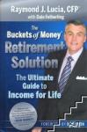 The Buckets of Money Retirement Solution: The Ultimate Guide to Income for Life (ISBN: 9780470581575)