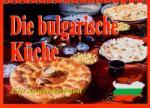 Die Bulgarische Kuche (ISBN: 9789548645430)