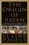 The Origin of Satan: How Christians Demonized Jews, Pagans, and Heretics (ISBN: 9780679731184)