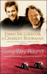 Long Way Round: Chasing Shadows Across the World (ISBN: 9780743499347)