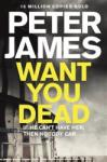Want You Dead (ISBN: 9781447203193)