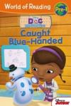 World of Reading: Doc McStuffins Caught Blue-Handed Pre-Level 1 (0000)