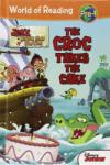 World of Reading: Jake and the Never Land Pirates The Croc Takes the Cake Pre-Level 1 (0000)