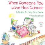When Someone You Love Has Cancer: A Guide to Help Kids Cope (ISBN: 9780870293955)