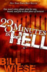 23 Minutes in Hell: One Man's Story of What He Saw, Heard and Felt in That Place of Torment (ISBN: 9781591858829)