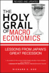 The Holy Grail of Macroeconomics: Lessons from Japan's Great Recession (ISBN: 9780470824948)