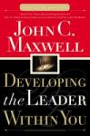 Developing the Leader Within You: What a Christian Home Looks Like and How to Build One (ISBN: 9780785281122)