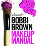 Bobbi Brown Makeup Manual: For Everyone from Beginner to Pro (ISBN: 9780446581349)