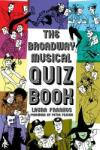 The Broadway Musical Quiz Book (ISBN: 9781423492757)