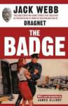 The Badge: True and Terrifying Crime Stories That Could Not Be Presented on TV, from the Creator and Star of Dragnet (ISBN: 9781560256885)