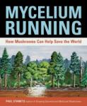 Mycelium Running: How Mushrooms Can Help Save the World (ISBN: 9781580085793)