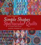 Simple Shapes Spectacular Quilts: 23 Original Quilt Designs (ISBN: 9781584798378)