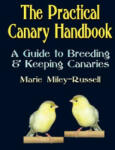 The Practical Canary Handbook: A Guide to Breeding & Keeping Canaries (ISBN: 9781591138518)