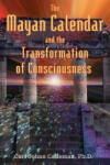 Mayan Calendar and the Transformation of Consciousness (ISBN: 9781591430285)