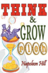 Think and Grow Rich. Complete Reprint of the 1937 Bestselling Classic. Includes Self Analysis Test & Fifty Seven Famous Alibis (ISBN: 9781604502671)