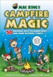 Mac King's Campfire Magic: 50 Amazing, Easy-to-Learn Tricks and Mind-Blowing Stunts Using Cards, String, Pencils, and Other Stuff from Your Knapsack (ISBN: 9781579128296)