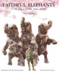 Faithful Elephants: A True Story of Animals, People, and War (ISBN: 9780395861370)