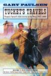 Tucket's Travels: Francis Tucket's Adventures in the West, 1847-1849 (ISBN: 9780440419679)
