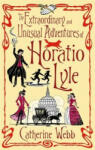 The Extraordinary & Unusual Adventures of Horatio Lyle (ISBN: 9781904233619)