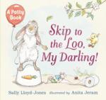 Skip to the Loo, My Darling! - Sally Lloyd-Jones (2016)