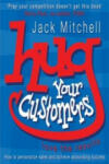 Hug Your Customers: Love the Results (2004)