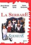 La serbare - Scenete - Maria Marcela Meraru Ersilia Oprisa Valeria Oprisoreanu (ISBN: 9789738164499)