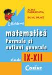 Matematica. Formule si notiuni generale IX-XII (2004)