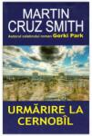 Urmarire la Cernobil (ISBN: 9789737361318)
