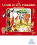 Animale din zone indepartate (ISBN: 9789737824028)
