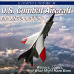A Complete History of U. S. Combat Aircraft Fly-Off Competitions: Winners, Losers, and What Might Have Been (ISBN: 9781580072274)