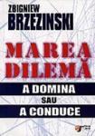 Marea dilema - Zbigniew Brzezinski (2005)