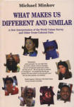 What Makes us Different and Similar (2007)