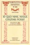 Id Quo Nihil Maius Cogitari Possit. Философският свят на Анселм от Аоста, архиепископ Кентърбърийски (2005)