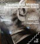 Traumas and Miracles. Portraits from Northwestern Bulgaria (2010)