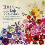 100 Flowers to Knit and Crochet (2009)