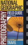Photography Field Guide: Travel (2005)