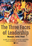 The Three Faces of Leadership: Manager, Artist, Priest (2004)