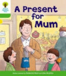 Oxford Reading Tree: Level 2: First Sentences: a Present for Mum (2011)