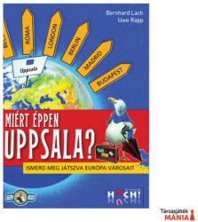 Huch & Friends Miért éppen Uppsala?