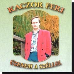 Kaczor Feri: Üzenem a széllel (CD)