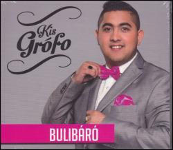 Kis Grófo: Bulibáró (CD)