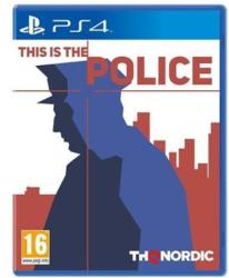 THQ Nordic This is the Police (PS4)