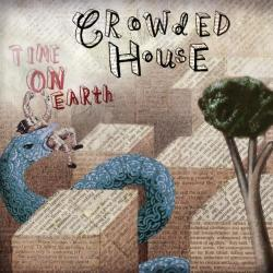 Crowded House Time On Earth - facethemusic - 10 590 Ft
