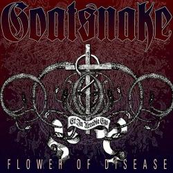 FLOWER OF DISEASE (Goatsnake)