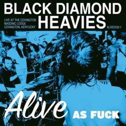 Black Diamond Heavies Alive As Fuck!