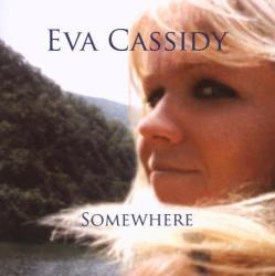SOMEWHERE (Cassidy, Eva) - facethemusic - 4 190 Ft