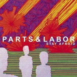 STAY AFRAID (Parts & Labor)