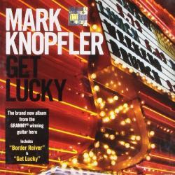 Knopfler, Mark GET LUCKY